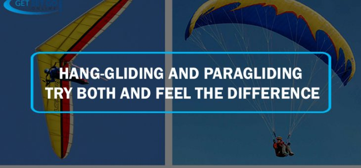 Hang-gliding and Paragliding –Try Both and Feel the Difference