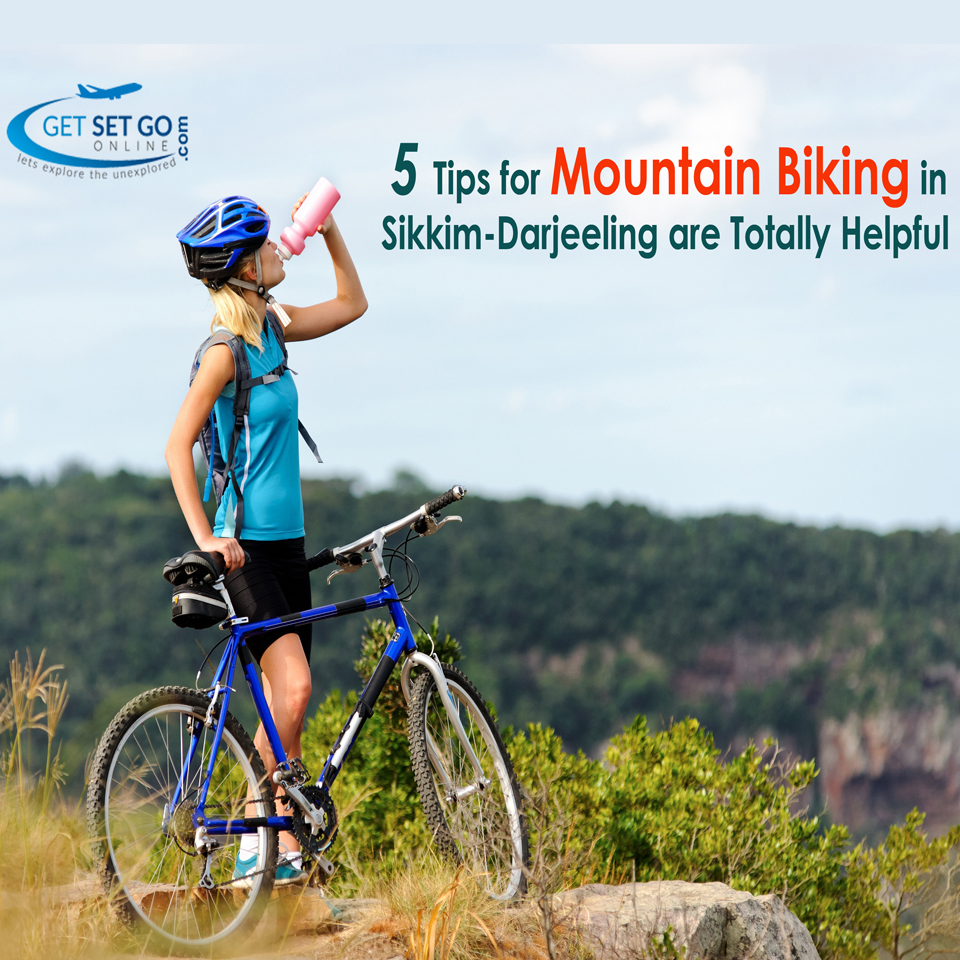 These 5 Basic Tips for Mountain Biking in Sikkim-Darjeeling are Totally Helpful