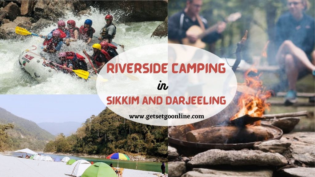 River side Camping in Sikkim and Darjeeling