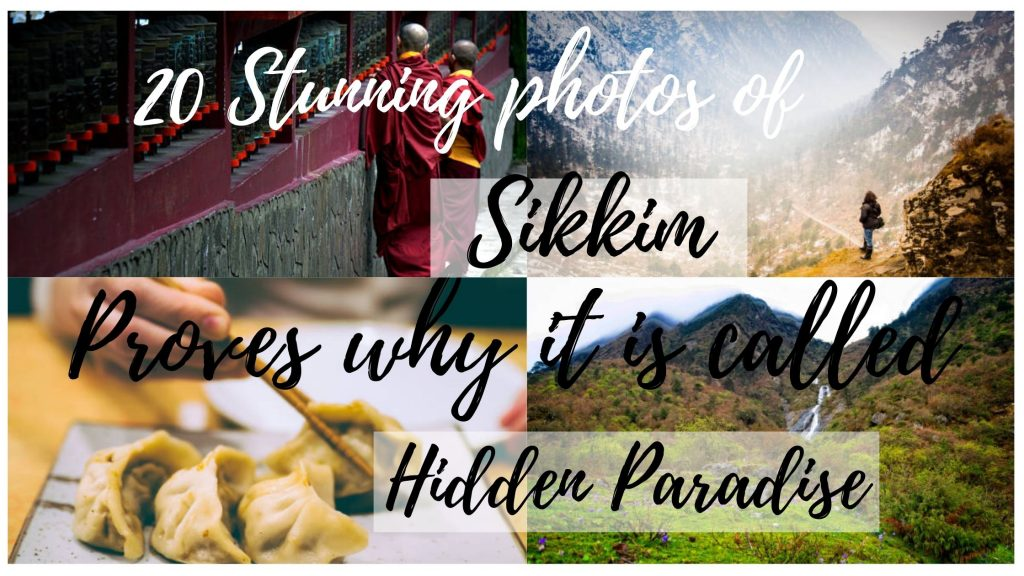 Stunning photos of Sikkim